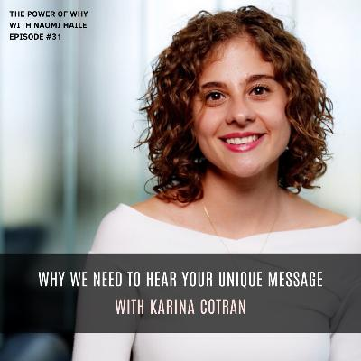 Why We Need to Hear Your Unique Message | Karina Cotran