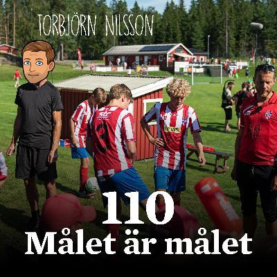 Avsnitt 110 – Målet är målet (Torbjörn Nilsson)