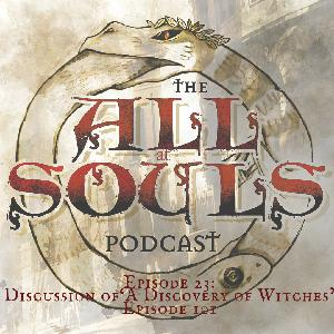 23: Discussion of 'A Discovery of Witches' Episode 101