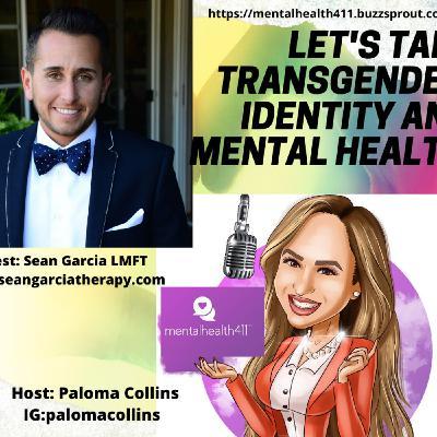 Let's Talk Transgender Identity and Mental Health with Sean Garcia LMFT