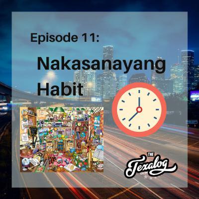 Episode 11 - Nakasanayang Habit