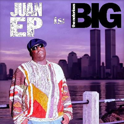 Juan Ep Is Notorious B.I.G.