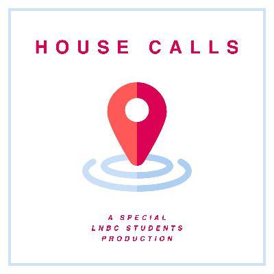 House Calls - Episode 3: Jackson, Cameron, Alisha, Kirsten, Casey, and Kylie.