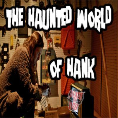 The Haunted World Of Hank