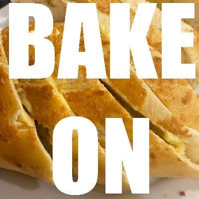 Bake On: Week Three (Bread)