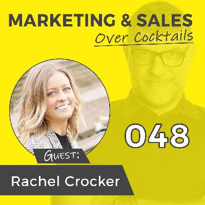 048: Stop Being a Salesperson, Be Yourself! with RACHEL CROCKER