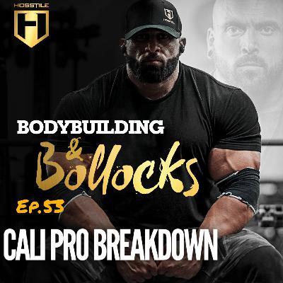 CALI PRO BREAKDOWN | BB&B Ep.53 | Fouad Abiad, Ben Chow & James Hollingshead