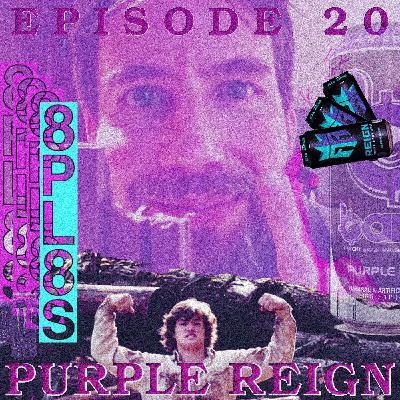 Episode 20 - Purple Reign (ft. Ephemeral Rift)