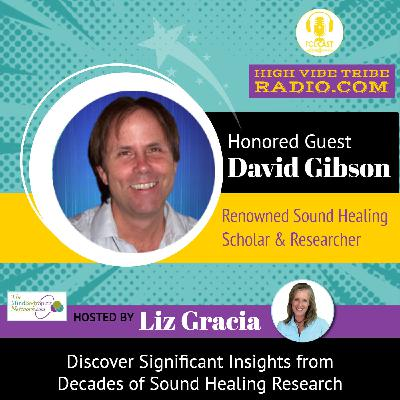Discover Decades of Insights into Sound Healing Research with David Gibson