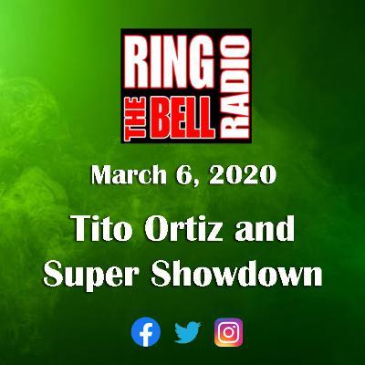 Tito Ortiz and Super Showdown - 3/6/20