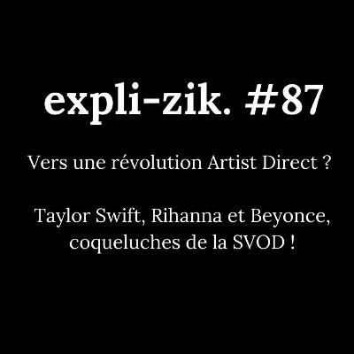 Vers une révolution Artist Direct ? - Taylor Swift, Rihanna et Beyonce, coqueluches de la SVOD !