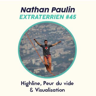 #45 Nathan Paulin - Highline, Peur du vide et Visualisation