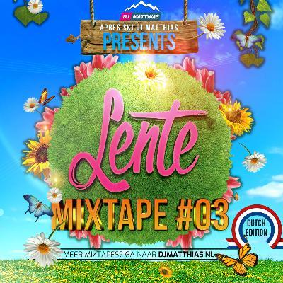 Lente Mixtape #03 - Dutch Edition
