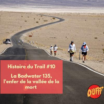 Histoire du Trail #10 - La Badwater 135, l'enfer de la vallée de la mort