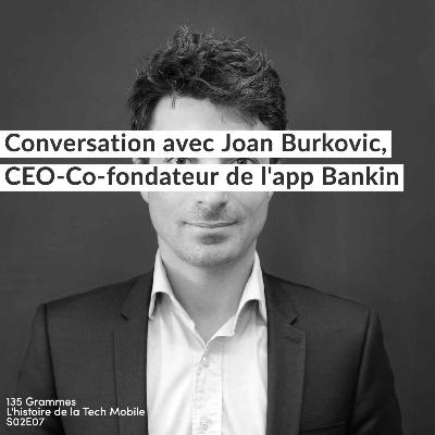 Conversation avec Joan Burkovic, Ceo & Co-fondateur de Bankin