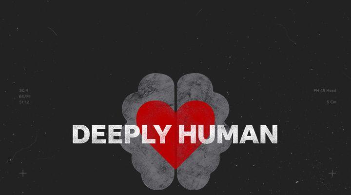 Deeply Human