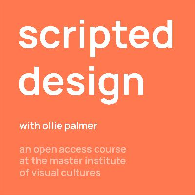 S01-W08-E03 Scripted Design, Week 8 Episode 3: The final episode