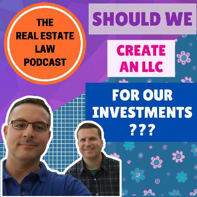 23 - Should We Create An LLC For Our Real Estate Investments?