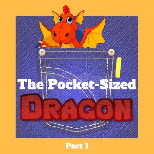 The Pocket- Sized Dragon (Part 1)