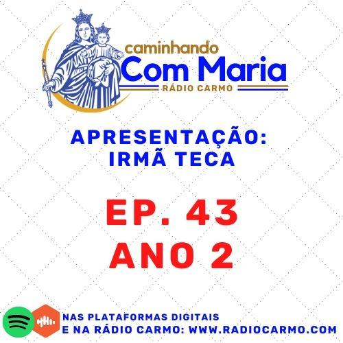 Rádio Carmo   Caminhando com Maria #43 -  - Irmã Teca