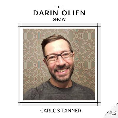 #12 Carlos Tanner on Going Beyond Your Sensory Spectrum- Saved by Psychedelics