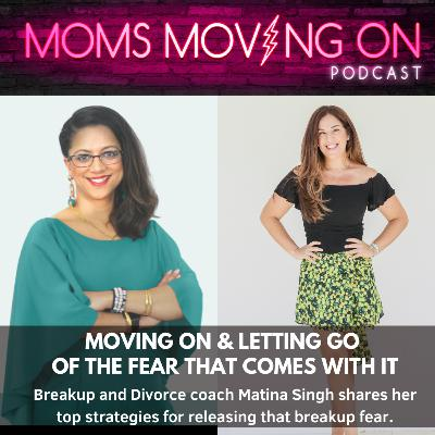 Overcoming the Fear of Divorce; Before, During, and After the Split with Breakup/Divorce Coach Matina Singh