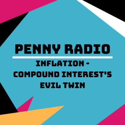 S01E07 - Inflation - Compound Interest's Evil Twin