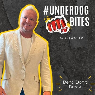 #UnderdogBites: Bend Don't Break