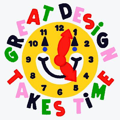 Great Design Takes Time
