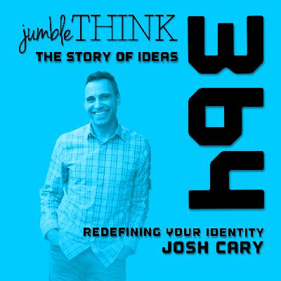 Redefining Your Identity Josh Cary