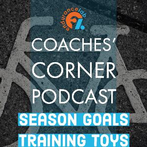 Coaches Corner 62 - Season Goals and Training Toys