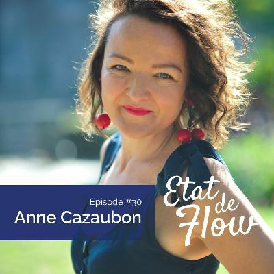 #30 - Anne Cazaubon - Se choisir un autre présent plutôt que de rejouer la vie de nos ancêtres