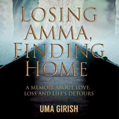 """""""Losing Amma, Finding Home"""" By Uma Girish : A Book Review"""