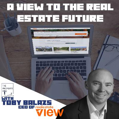 A View to the Real Estate Future (With Toby Balazs, CEO of Realestateview.com.au)