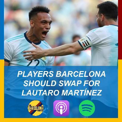 Players Barcelona should swap for Lautaro Martínez, Arturo Vidal, and NYC Penya Fundraiser