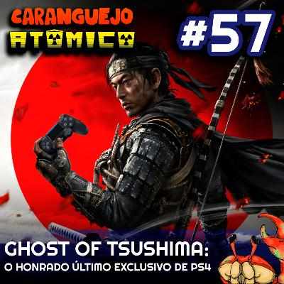 #57 | Ghost of Tsushima: O honrado último exclusivo de PS4