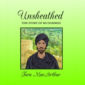 Unsheathed - The Story of Muhammad