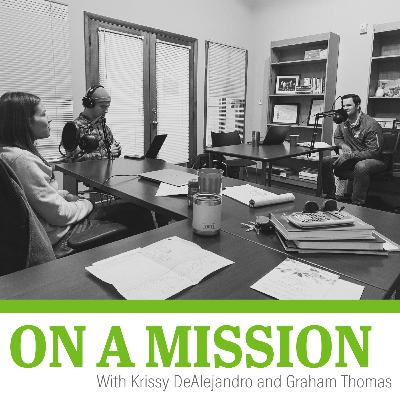 On a Mission with Graham Thomas and Krissy DeAlejandro