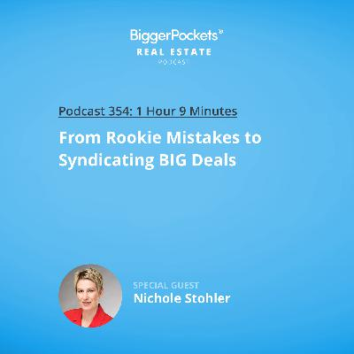 354: From Rookie Mistakes to Syndicating BIG Deals with Nichole Stohler