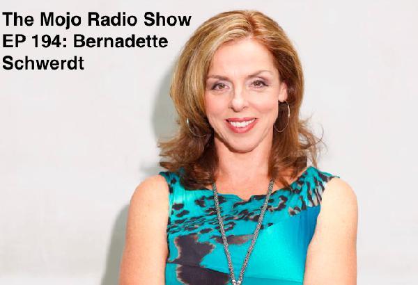 The Mojo Radio Show EP 194: Build A Super Successful Online Business - Bernadette Schwerdt