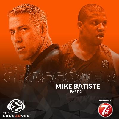 18: The Crossover: Mike Batiste (Part 2)