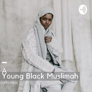 Ep 88: Black Muslim Sisterhood