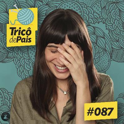 #087 - Nóias da Maternidade e Paternidade feat. Camila Fremder