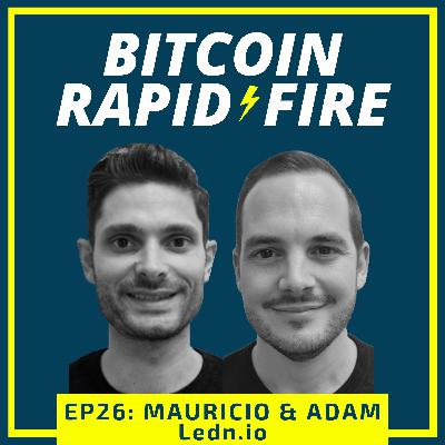 Mauricio & Adam: Venezuela, Bitcoin and Ledn.io