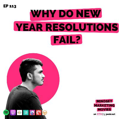 Why do New Year Resolutions fail? || Ep 113 || an RTH24 podcast