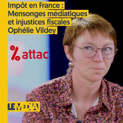 OSAP | Impôts en France : mensonges médiatiques et injustices fiscales | Ophélie Vildey
