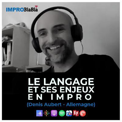 Le langage et ses enjeux en impro - Denis Aubert, LIBER (Berlin - Allemagne)