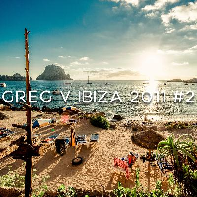 Greg V - That's All About Ibiza 2011 #2