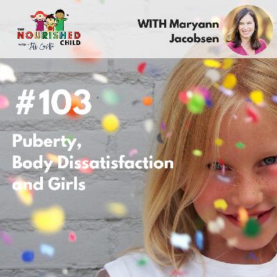 TNC 103: Puberty, Body Dissatisfaction and Girls