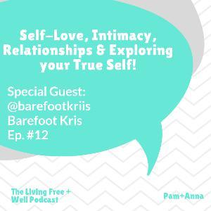 Self Love, Healing and Spirituality with Barefoot Kris!